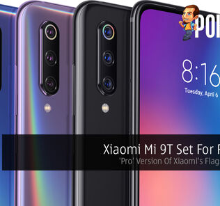 Xiaomi Mi 9T Set For Release — 'Pro' Version Of Xiaomi's Flagship Device 24