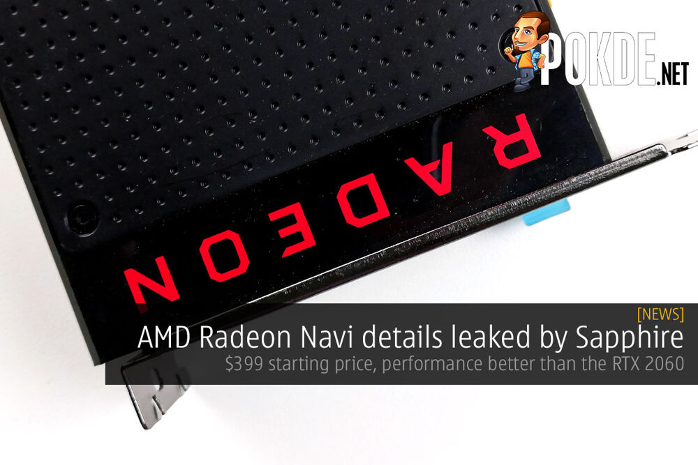 AMD Radeon Navi details leaked by Sapphire — $399 starting price, performance better than the RTX 2060 19