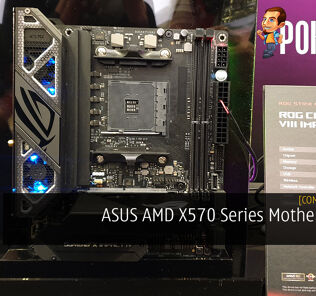 [Computex 2019] ASUS AMD X570 Series Motherboards - Be spoilt for choices 27