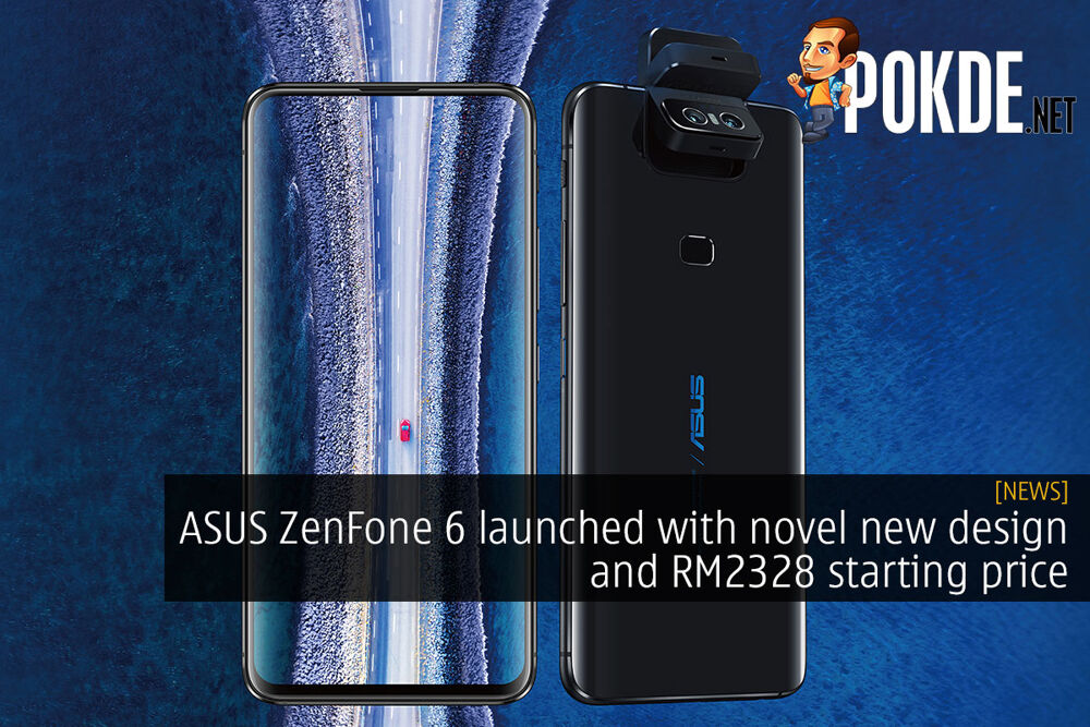 ASUS ZenFone 6 launched with novel new design and RM2328 starting price 24