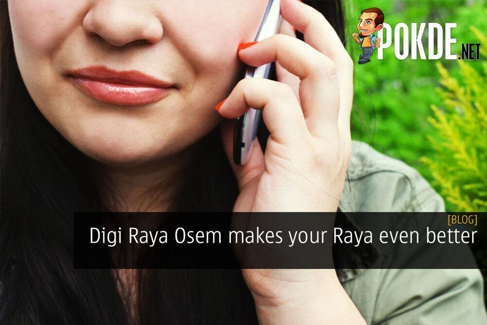 Digi Raya Osem makes your Raya even better 30