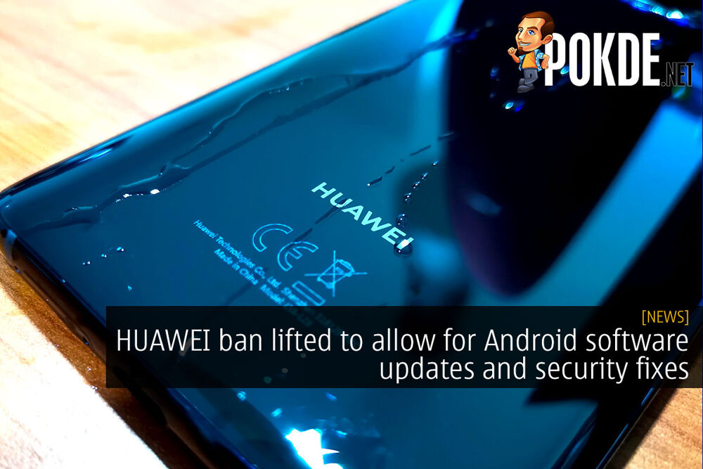 HUAWEI ban lifted to allow for Android software updates and security fixes 20