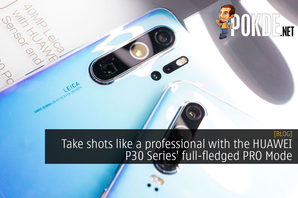 Take shots like a professional with the HUAWEI P30 Series' full-fledged PRO Mode 19