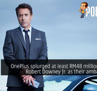 OnePlus splurged at least RM48 million to get Robert Downey Jr. as their ambassador 28