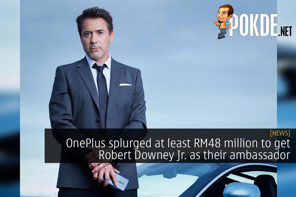 OnePlus splurged at least RM48 million to get Robert Downey Jr. as their ambassador 22