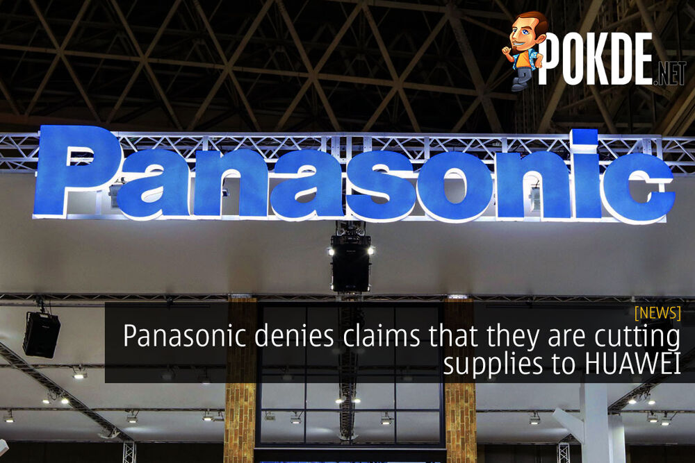 Panasonic denies claims that they are cutting supplies to HUAWEI 23