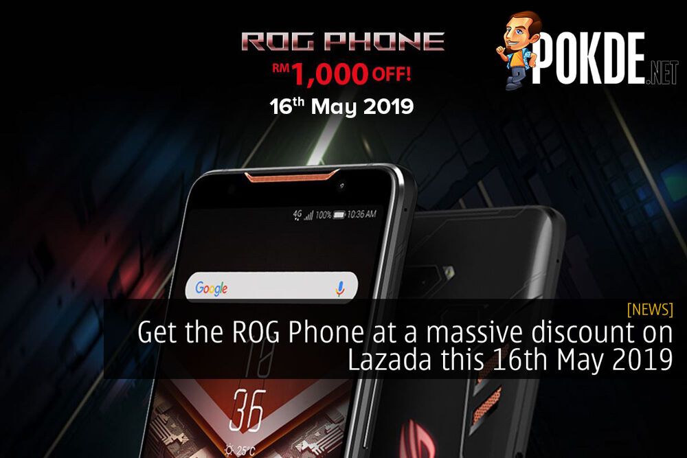 Get the ROG Phone at a massive discount on Lazada this 16th May 2019 16
