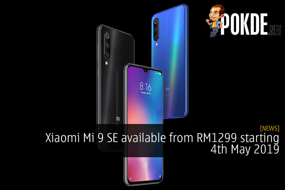 Xiaomi Mi 9 SE available from RM1299 starting 4th May 2019 22