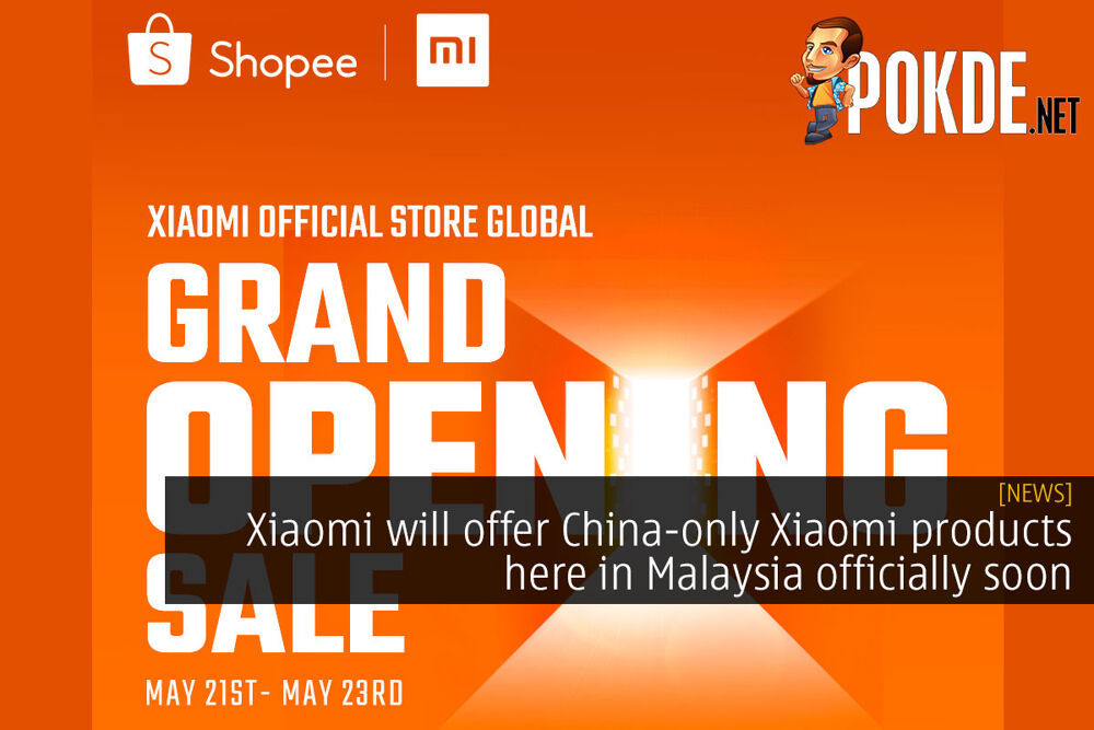 Xiaomi will offer China-only Xiaomi products here in Malaysia officially soon 20