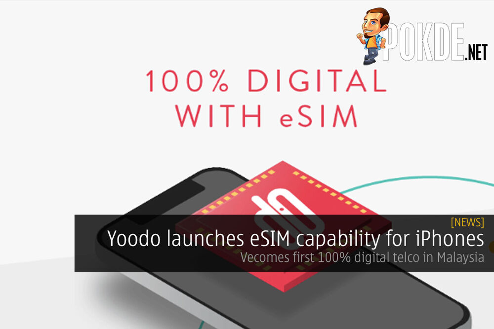 Yoodo launches eSIM capability for iPhones — becomes first 100% digital telco in Malaysia 21