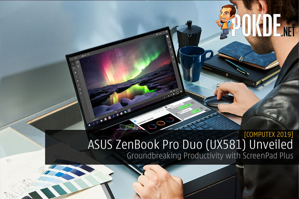 [Computex 2019] ASUS ZenBook Pro Duo (UX581) Unveiled – Groundbreaking Productivity with ScreenPad Plus 18