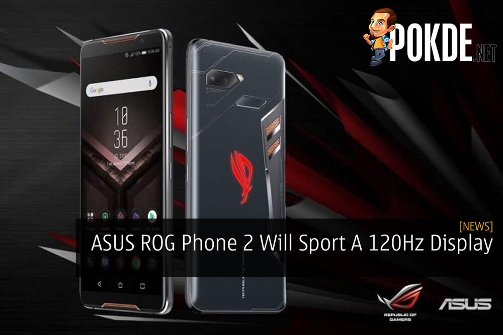 ASUS ROG Phone 2 Will Sport A 120Hz Display 23