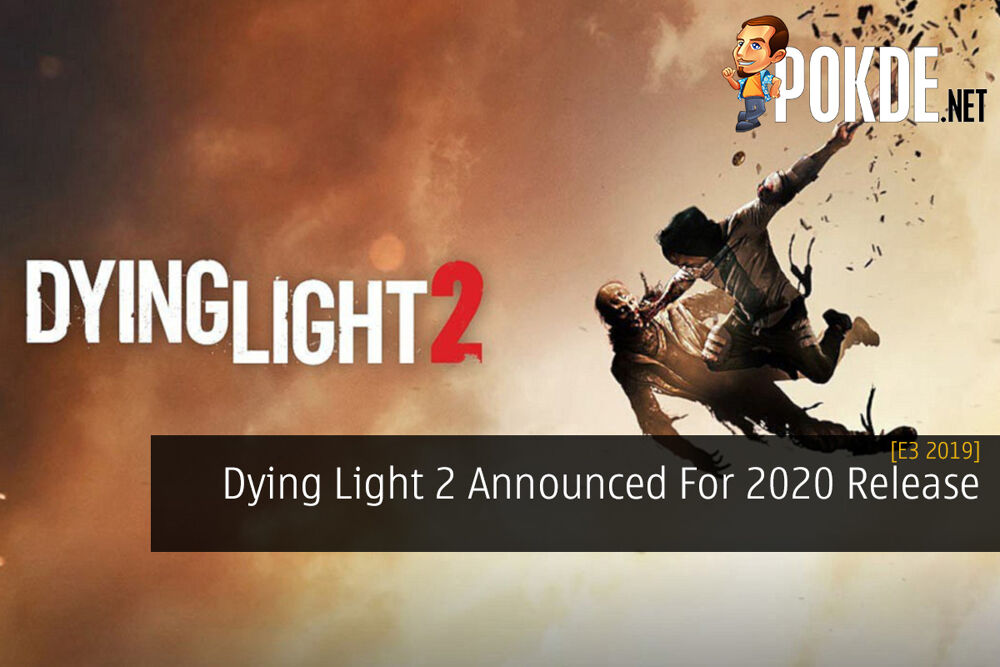 [E3 2019] Dying Light 2 Announced For 2020 Release 23
