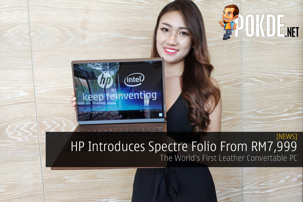 HP Introduces Spectre Folio From RM7,999 — The World's First Leather Convertable PC 22
