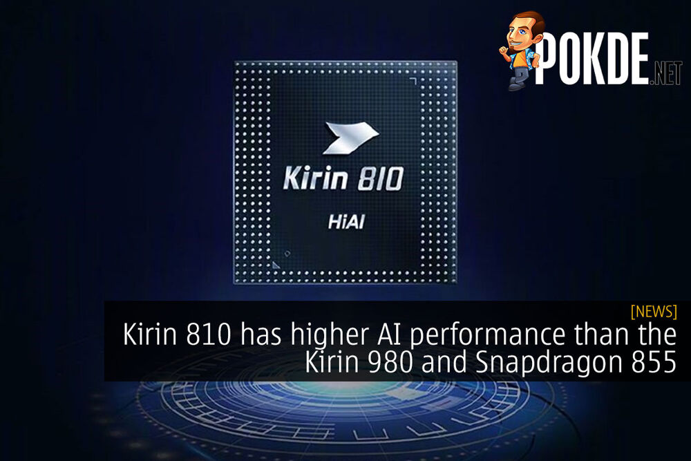 Kirin 810 has higher AI performance than the Kirin 980 and Snapdragon 855 18