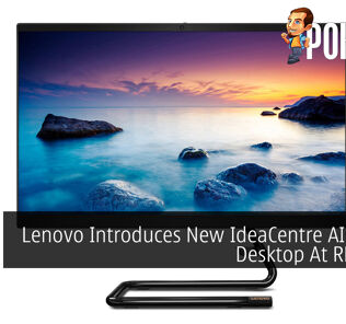 Lenovo Introduces New IdeaCentre AIO A340 Desktop At RM1,999 44