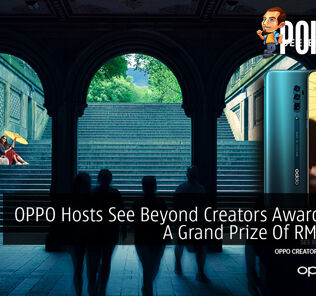 OPPO Hosts See Beyond Creators Awards With A Grand Prize Of RM31,000 33