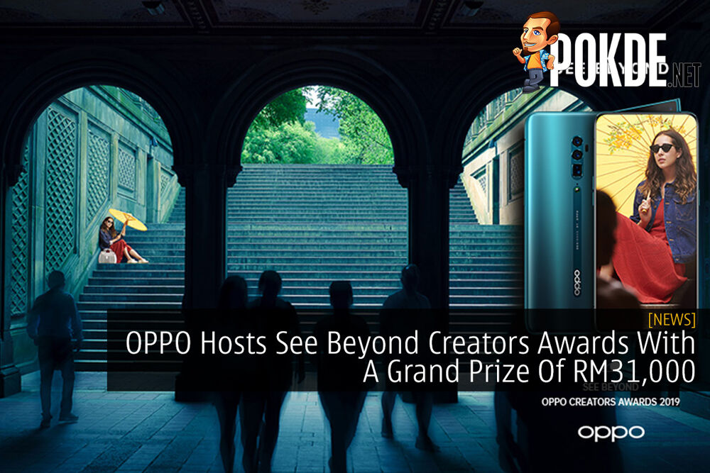 OPPO Hosts See Beyond Creators Awards With A Grand Prize Of RM31,000 19
