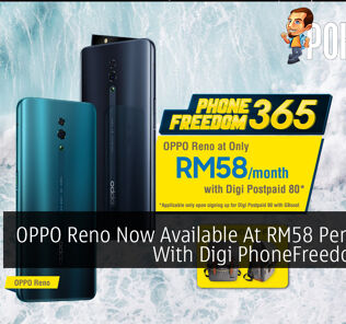 OPPO Reno Now Available At RM58 Per Month With Digi PhoneFreedom 365 19