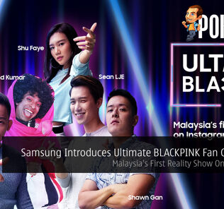 Samsung Introduces Ultimate BLACKPINK Fan Challenge — Malaysia's First Reality Show On Instagram 24