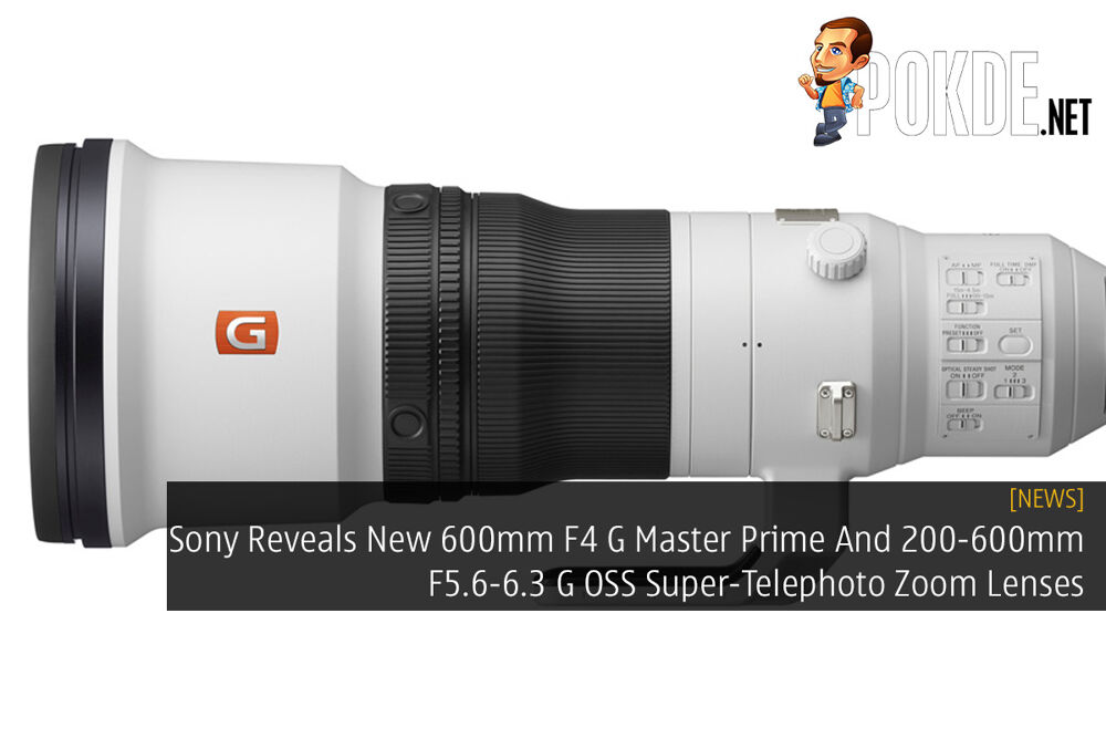 Sony Reveals New 600mm F4 G Master Prime And 200-600mm F5.6-6.3 G OSS Super-Telephoto Zoom Lenses 23