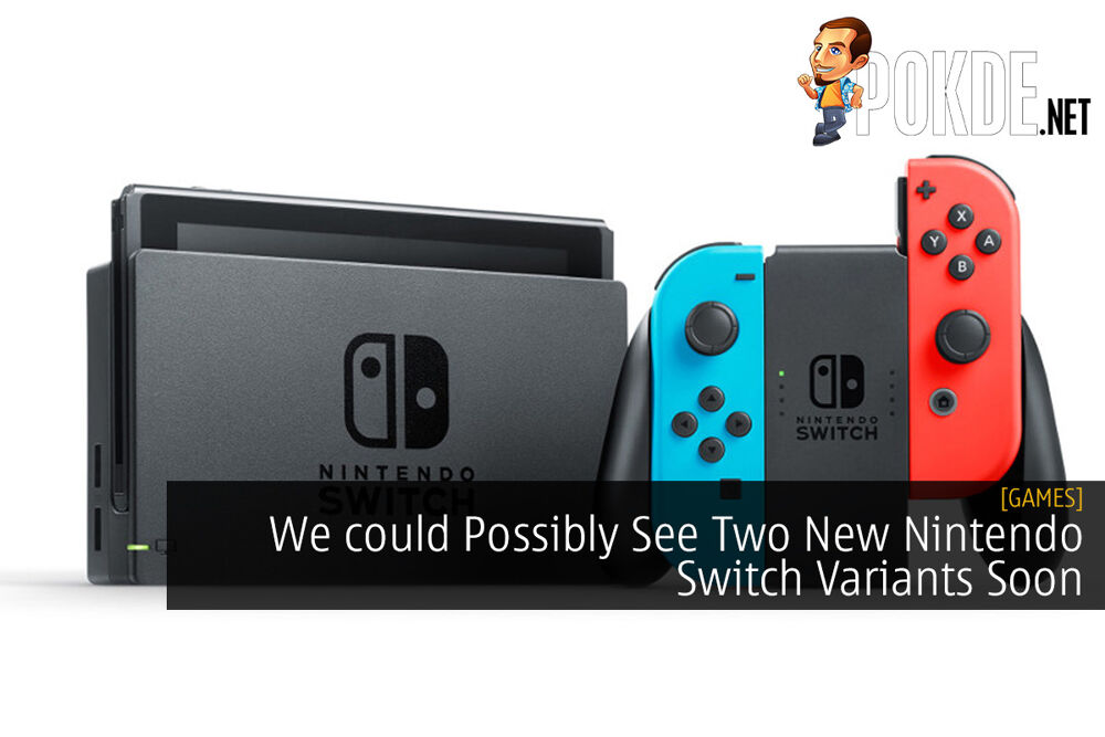 We could Possibly See Two New Nintendo Switch Variants Soon 22