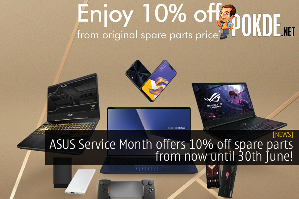 ASUS Service Month offers 10% off spare parts from now until 30th June! 18