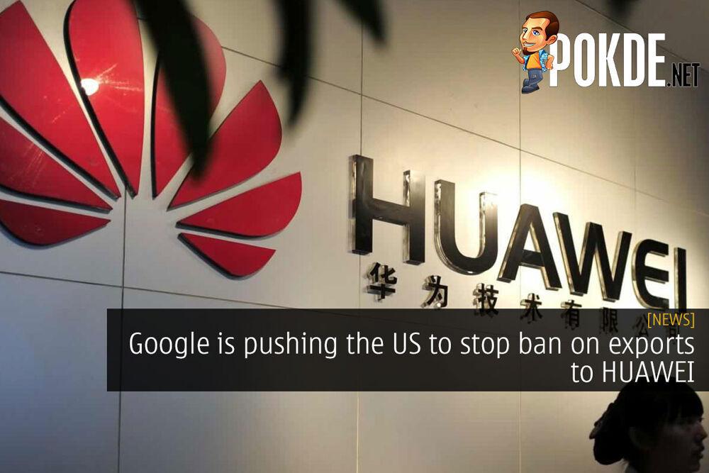 Google is pushing the US to stop ban on exports to HUAWEI 22