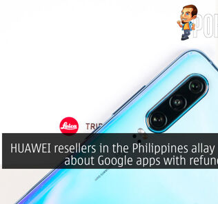 HUAWEI resellers in the Philippines allay worries about Google apps with refund policy 21