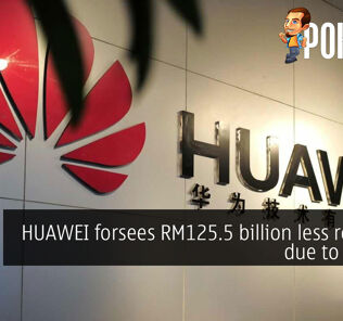 HUAWEI forsees RM125.5 billion less revenue due to US ban 19