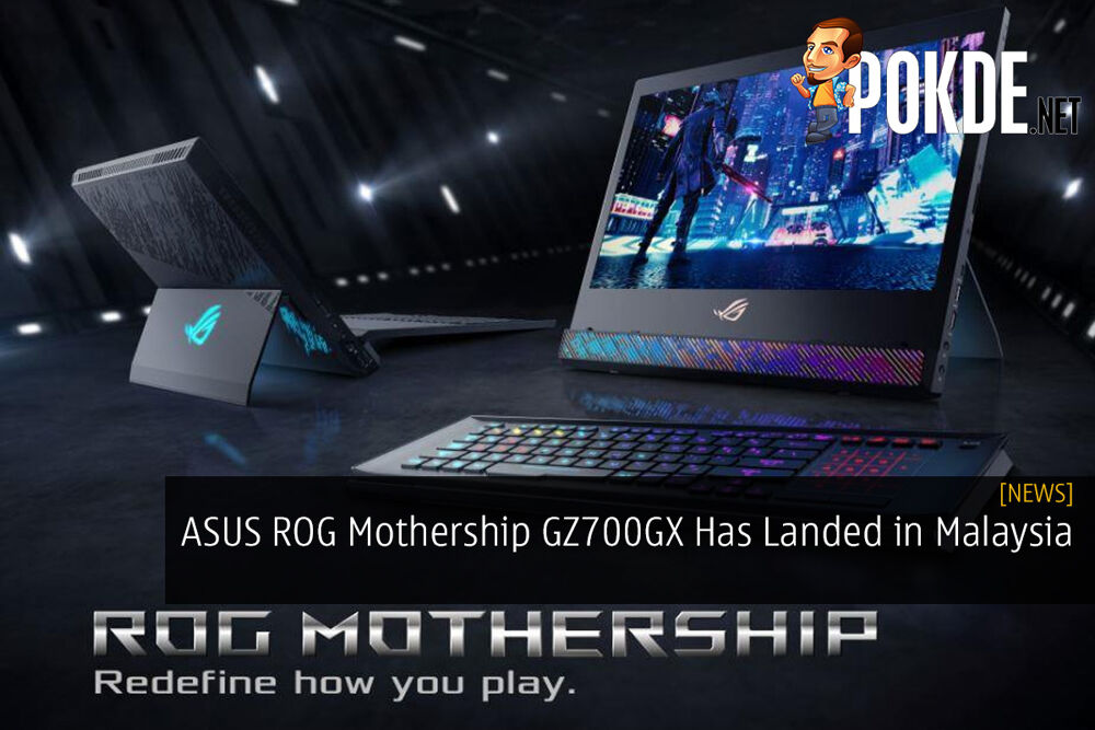 ASUS ROG Mothership GZ700GX Has Finally Landed in Malaysia