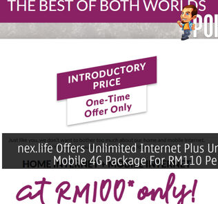 nex.life Offers Unlimited Internet Plus Unlimited Mobile 4G Package For RM110 Per Month 27