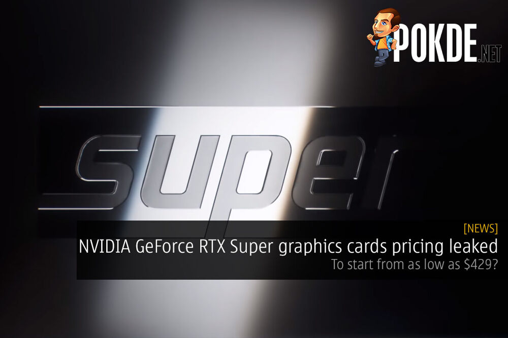 NVIDIA GeForce RTX Super graphics cards pricing leaked — to start from as low as $429? 20