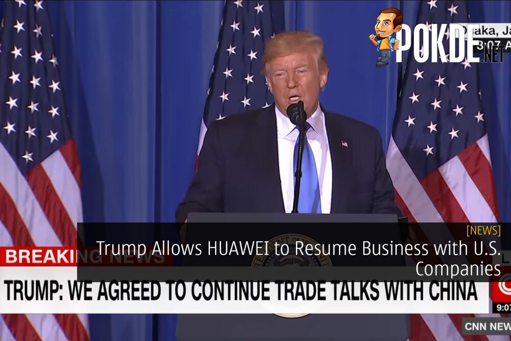 Donald Trump Allows HUAWEI to Resume Business with U.S. Companies 22