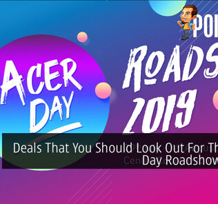 Deals That You Should Look Out For This Acer Day Roadshow 2019! 21