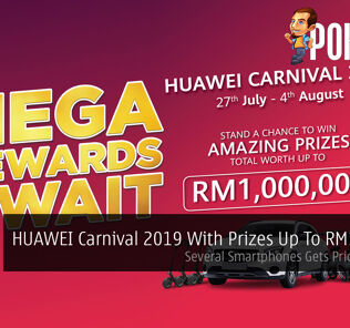 HUAWEI Carnival 2019 With Prizes Up To RM1million — Several Smartphones Gets Price Cuts Too! 20