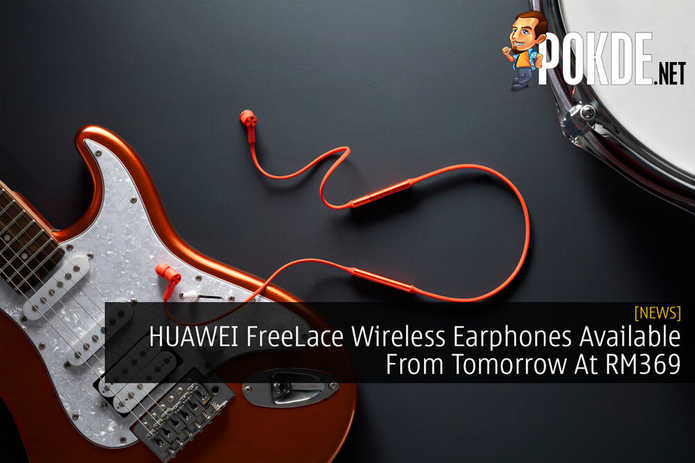 HUAWEI FreeLace Wireless Earphones Available From Tomorrow At RM369 22