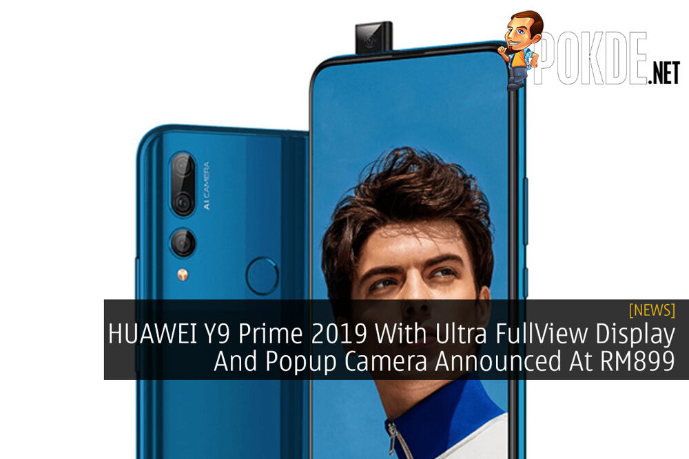 HUAWEI Y9 Prime 2019 With Ultra FullView Display And Popup Camera Announced At RM899 23