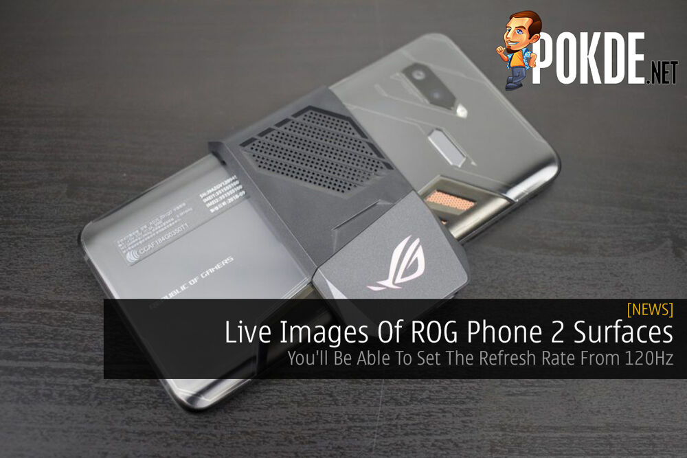 Live Images Of ROG Phone 2 Surfaces — You'll Be Able To Set The Refresh Rate From 120Hz 26