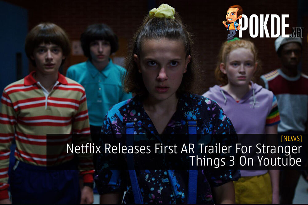 Netflix Releases First AR Trailer For Stranger Things 3 On Youtube 19