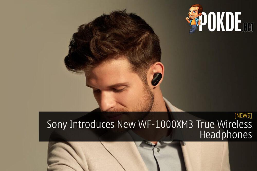 Sony Introduces New WF-1000XM3 True Wireless Headphones 19
