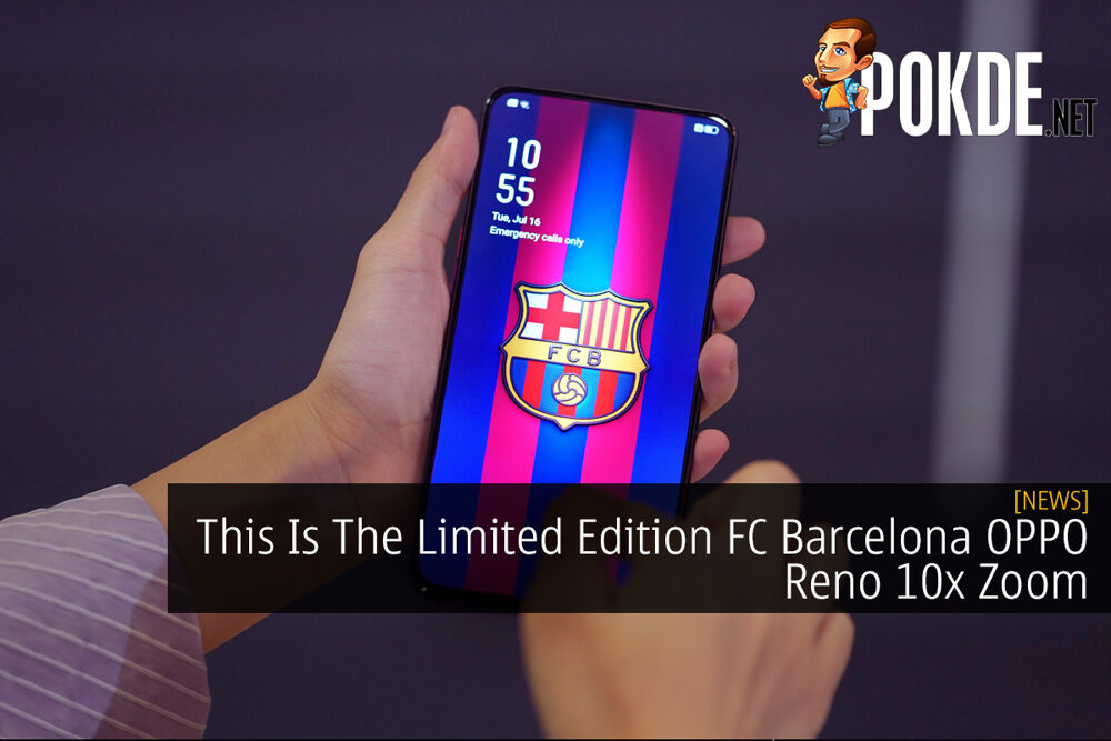 This Is The Limited Edition FC Barcelona OPPO Reno 10x Zoom 20