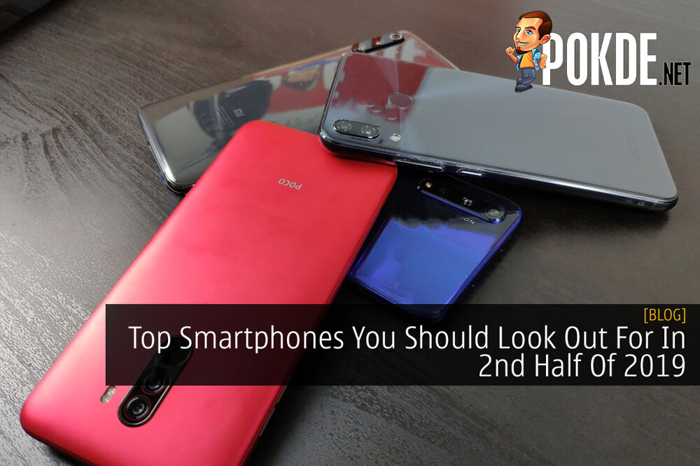 Top Smartphones You Should Look Out For In The 2nd Half Of 2019 16