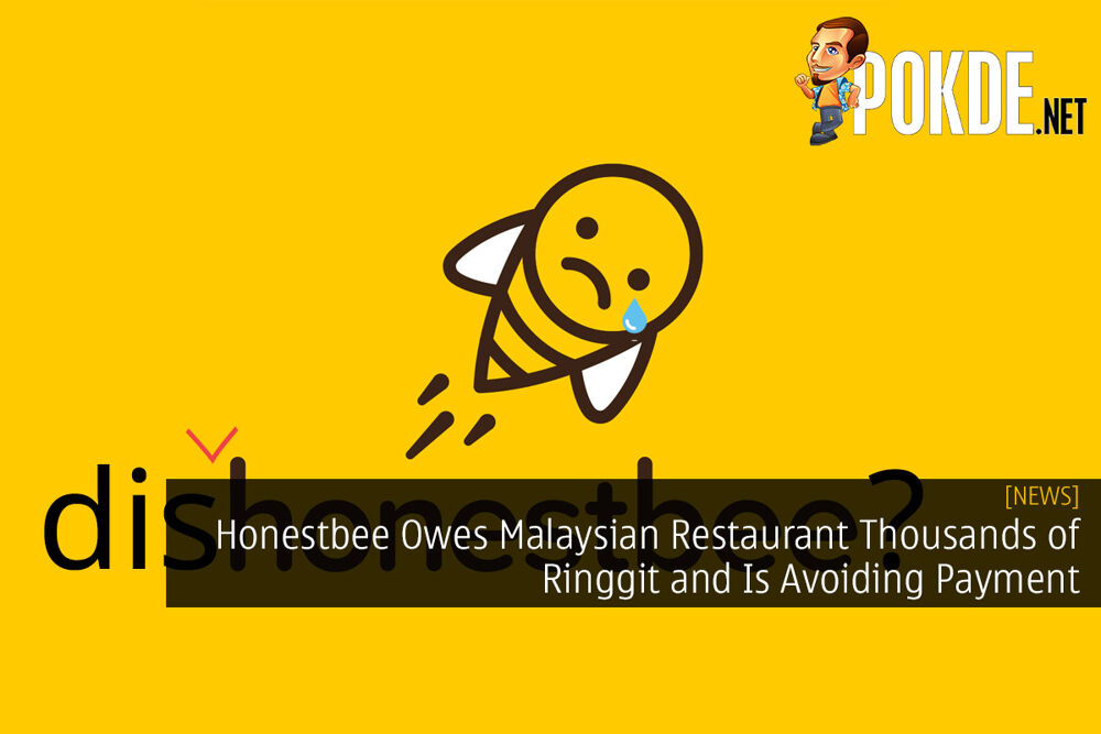 Honestbee Owes Malaysian Restaurant Thousands of Ringgit and Is Avoiding Payment 19