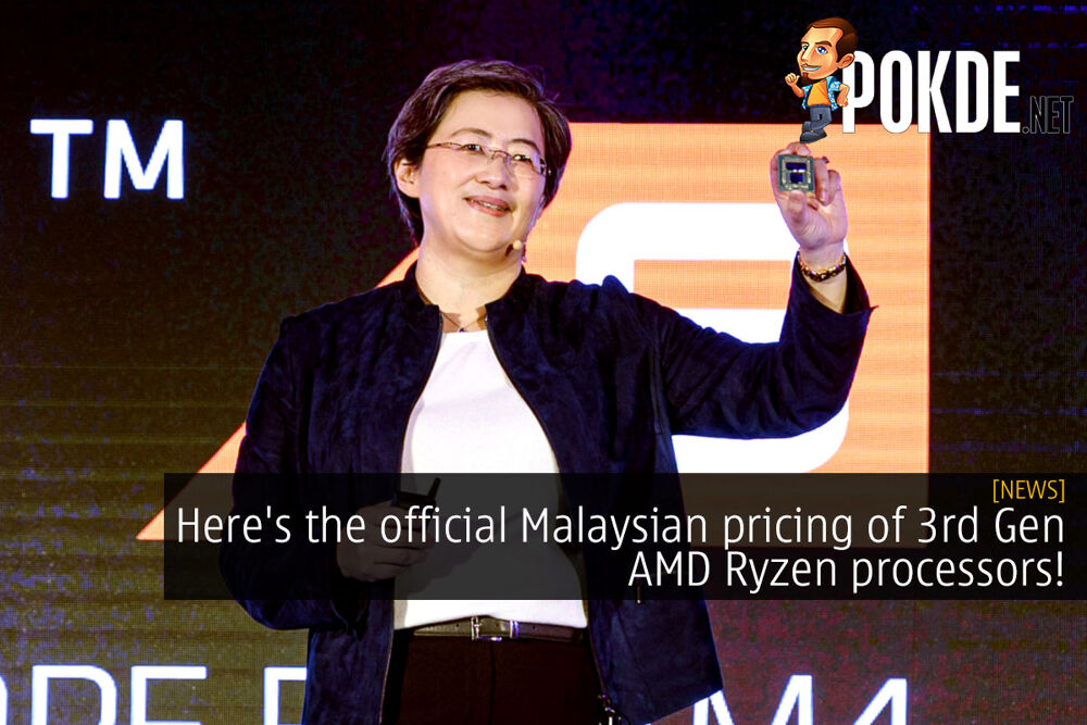 Here's the official Malaysian pricing of 3rd Gen AMD Ryzen processors! 22