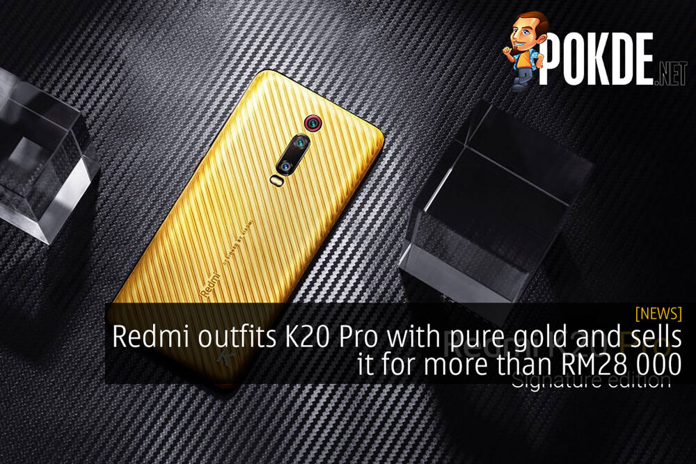 Redmi outfits K20 Pro with pure gold and sells it for more than RM28 000 19