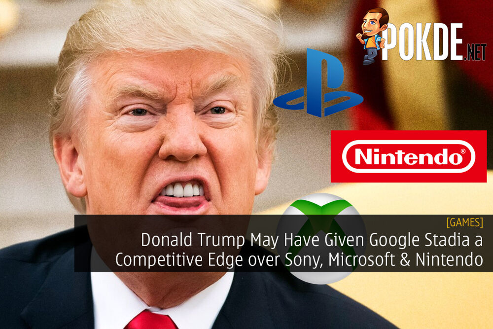 Donald Trump May Have Given Google Stadia a Competitive Edge over Sony, Microsoft, and Nintendo