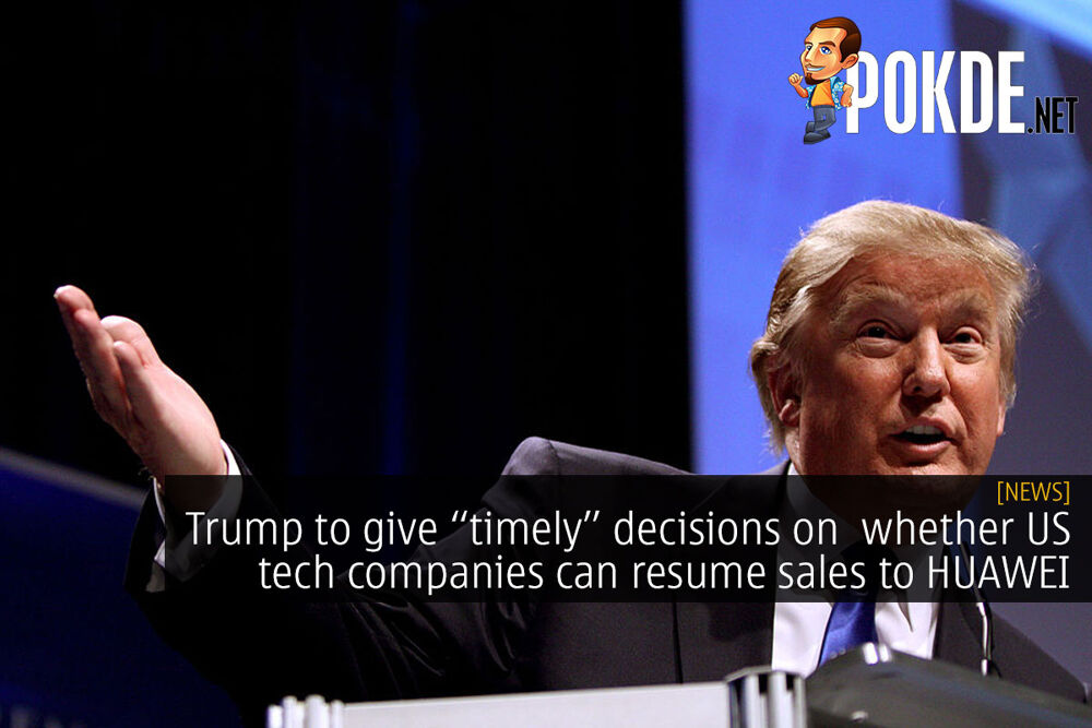 """Trump to give """"timely"""" decisions on whether US tech companies can resume sales to HUAWEI 21"""