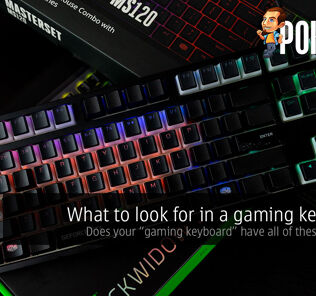 "What to look for in a gaming keyboard — does your ""gaming keyboard"" have all of these features? 32"