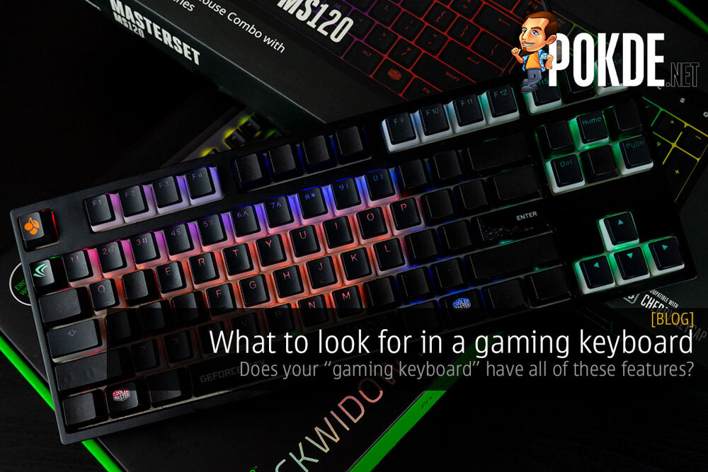 "What to look for in a gaming keyboard — does your ""gaming keyboard"" have all of these features? 18"